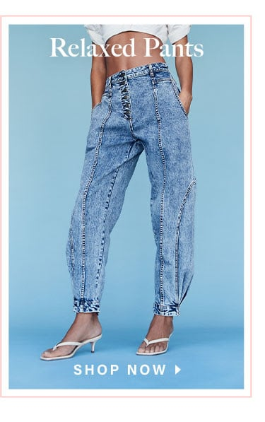 Relaxed Pants - Shop Now