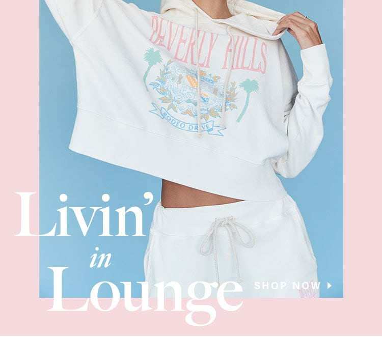 Livin' in Lounge. Casual, comfy & oh so cute loungewear you'll want to live in. Shop the loungewear edit.