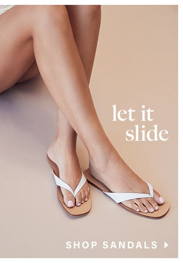 Let It Slide. Shop Sandals