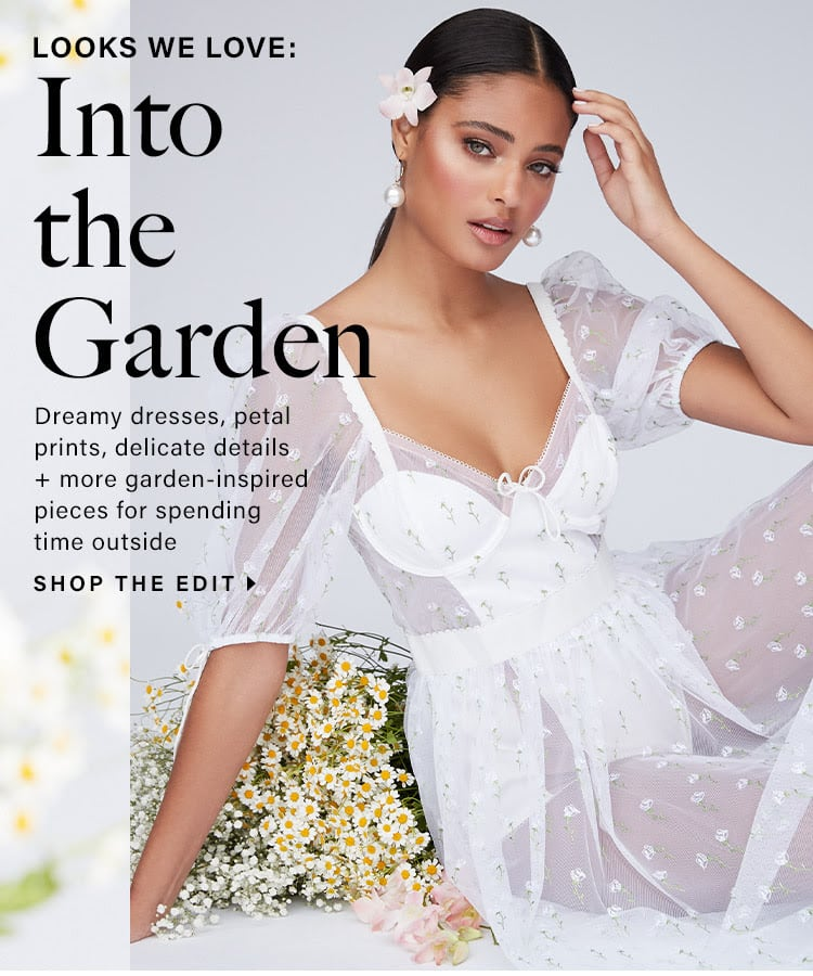 Looks We Love: Into the Garden. Dreamy dresses, petal prints, delicate details + more garden-inspired pieces for spending time outside - Shop the Edit