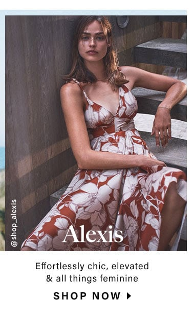 Alexis: Effortlessly chic, elevated & all things feminine - Shop Now