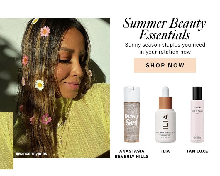 Summer Beauty Essentials. Sunny season staples you need in your rotation now. Shop Now