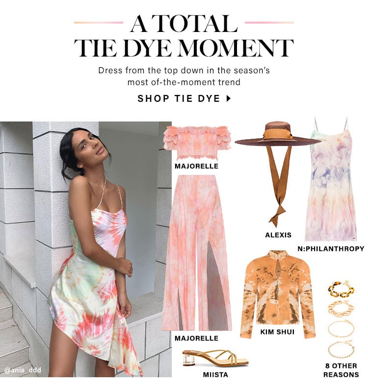 A Total Tie Dye Moment. Dresses from the top down in the season's most-of-the-moment trend. Shop Tie Dye