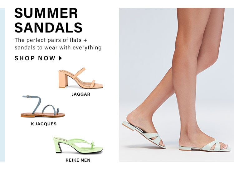 What's Trending Now: Summer Sandals. The perfect pairs of flats + sandals to wear with everything - Shop Now