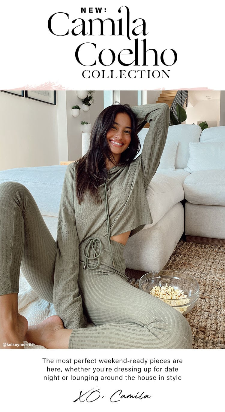 NEW: Camila Coelho Collection. The most perfect weekend-ready pieces are here, whether you're dressing up for date night or lounging around the house in style XO, Camila