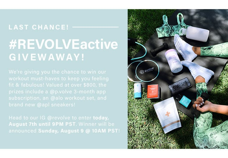 Last Chance! #REVOLVEactive Giveaway! We're giving you the chance to win our workout must-haves to keep you feeling fit & fabulous! Valued at over $800, the prizes include a @p.volve 3-month app subscription, an @alo workout set, and brand new @apl sneakers! Head to our IG @revolve to enter today, August 7th until 9PM PST. Winner will be announced Sunday, August 9 @ 10AM PST!