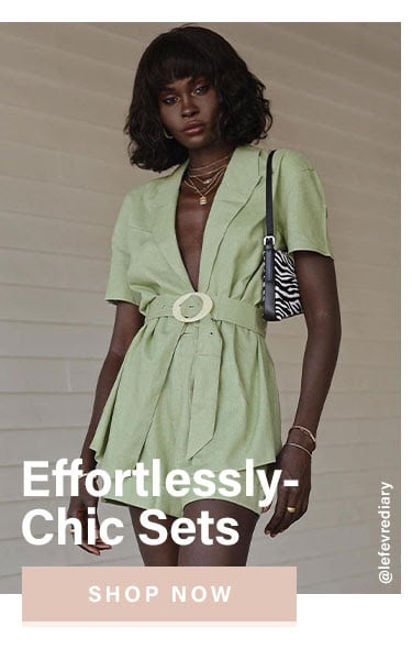 Effortlessly-Chic Sets. Shop Now