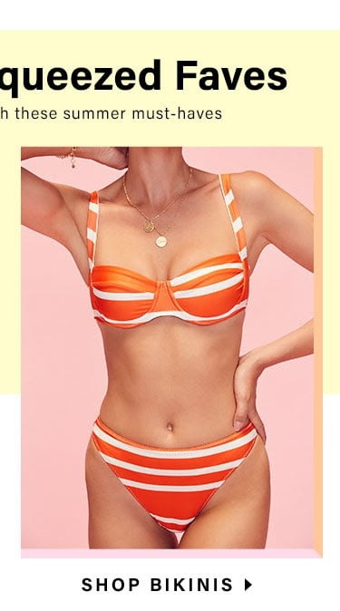 Your Freshly Squeezed Faves: Make life a little sweeter with these summer must-haves - Shop Bikinis