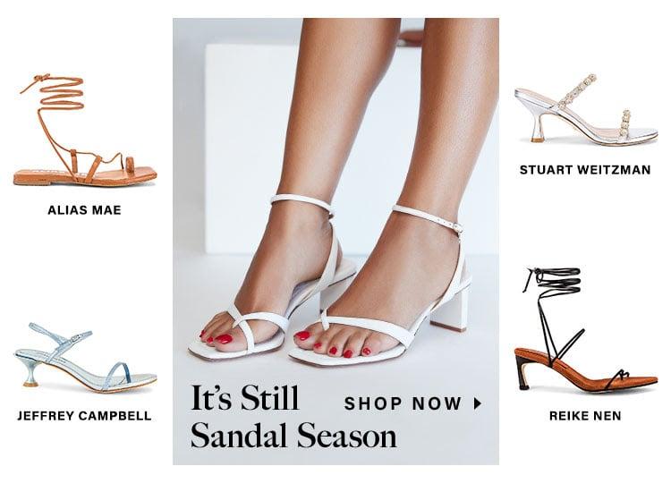 It's Still Sandal Season. Shop Now