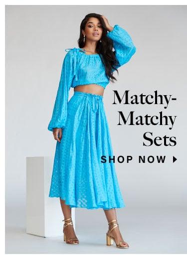 Matchy-Matchy Sets. Shop Now