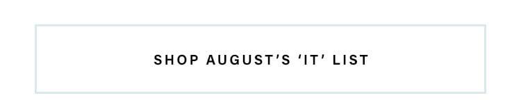 Shop August's 'It' List