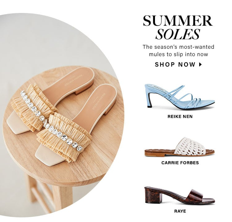 Summer Soles. The season's most-wanted mules to slip into now. Shop now.