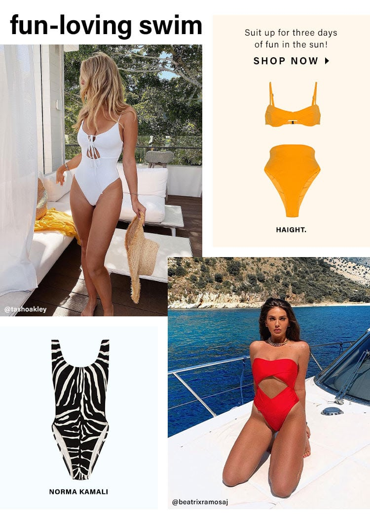 Fun-Loving Swim. Suit up for three days of fun in the sun! Shop Now