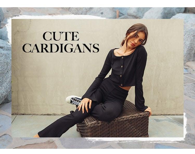 Cute Cardigans.
