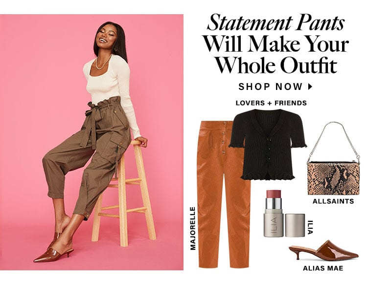 Statement Pants Will Make Your Whole Outfit. Shop now.