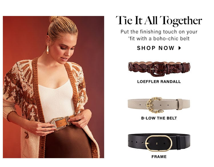 Tie It All Together. Put the finishing touch on your 'fit with a boho-chic belt. Shop now.