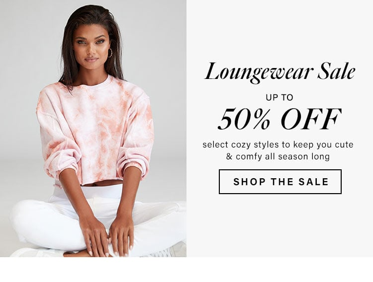Loungewear Sale. Up to 50% off select cozy styles to keep you cute & comfy all season long. Shop the Sale