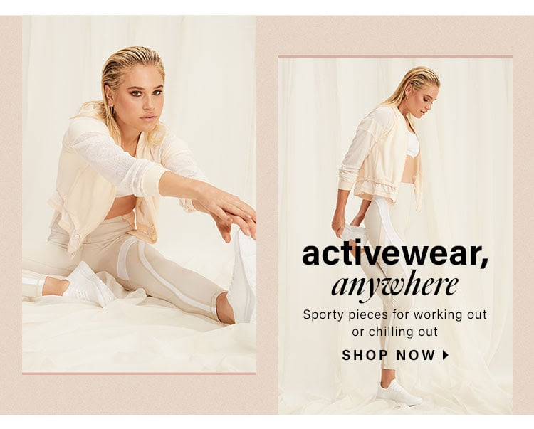 Activewear, Anywhere: Sporty pieces for working out or chilling out - Shop Now