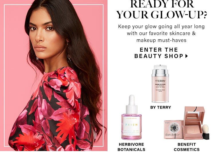 Ready for Your Glow-Up? Keep your glow going all year long with our favorite skincare & makeup must-haves